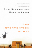 Rory Stewart and Gerald Knaus, Can Intervention Work? 2011